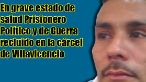 EN GRAVE ESTADO DE SALUD PRISIONERO DE LA CARCEL DE VILLAVICENCIO