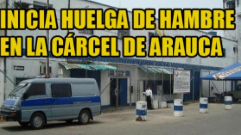 INICIA HUELGA DE HAMBRE EN LA CARCEL DE ARAUACA