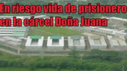 Acción urgente: En riesgo vida de prisionero en la cárcel Doña Juana (La Dorada, Caldas)