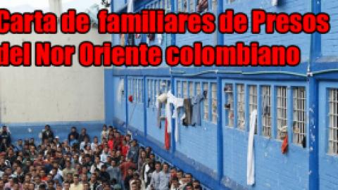 Carta de familiares de Presos del Nor Oriente colombiano