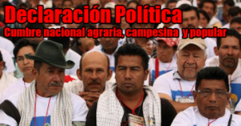 Declaración política, Cumbre Nacional Agraria, Campesina y Popular