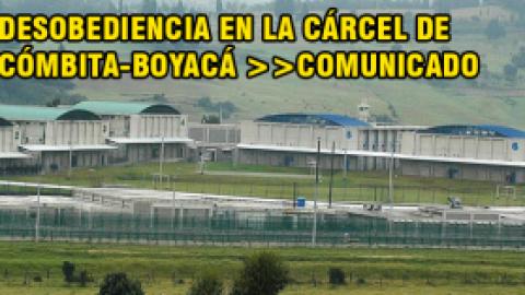 DESOBEDIENCIA en la cárcel de Cómbita-Boyacá /comunicado