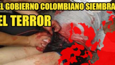 El gobierno colombiano siembra el terror: los casos de Cajamarca y Castilla (Tolima)