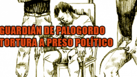 GUARDIÁN DE PALOGORDO TORTURA A PRESO POLÍTICO