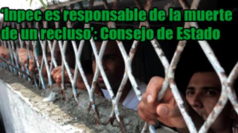'Inpec es responsable de la muerte de un recluso': Consejo de Estado