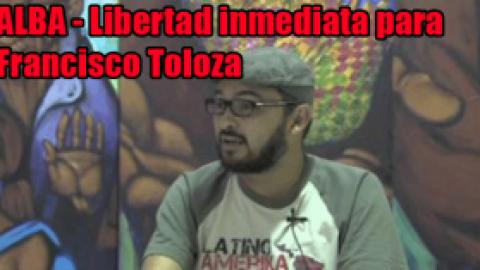 ALBA – Libertad inmediata para Francisco Toloza