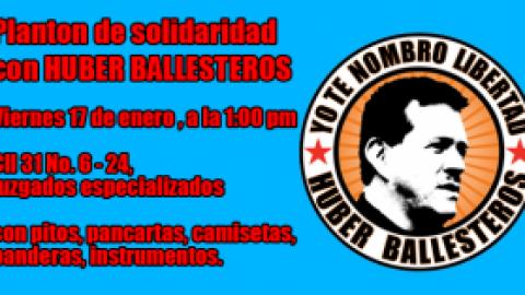 PLANTON DE SOLIDARIDAD CON HUBER BALLESTEROS
