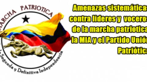 Amenazas sistemáticas contra lideres y voceros de la marcha patriotica, la MIA y el Partido Unión Patriótica