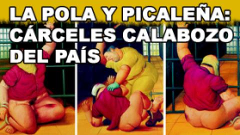 LA POLA Y PICALEÑA: Cárceles Calabozo del país
