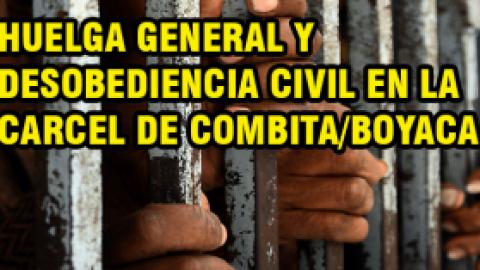 HUELGA GENERAL Y DESOBEDIENCIA CIVIL EN LA CÁRCEL DE COMBITA / BOYACÁ