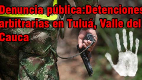Detenciones arbitrarias en Tuluá, Valle del Cauca, Colombia