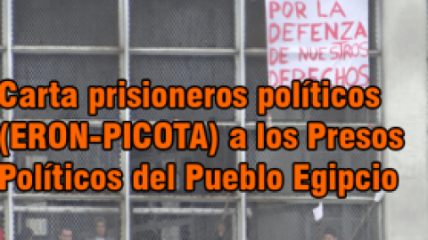Carta prisioneros políticos (ERON-PICOTA) a los Presos Políticos del Pueblo Egipcio