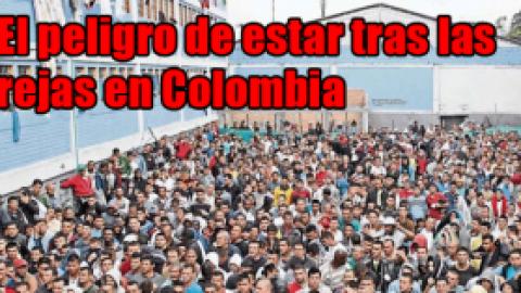 El peligro de estar tras las rejas en Colombia