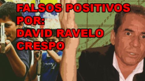 FALSOS POSITIVOS: DAVID RAVELO CRESPO