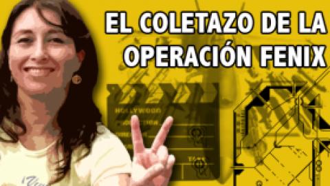 EL COLETAZO DE LA OPERACIÓN FENIX