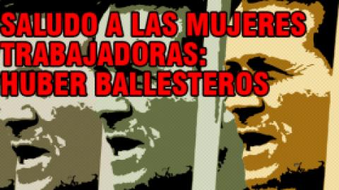 SALUDO A LAS MUJERES TRABAJADORAS / HUBER BALLESTEROS