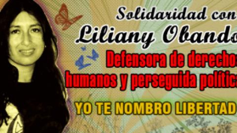 COMUNICADO DE LA CAMPAÑA YO TE NOMBRO LIBERTAD EN SOLIDARIDAD CON LA COMPAÑERA Y LUCHADORA SOCIAL LILIANY PATRICIA OBANDO VILLOTA