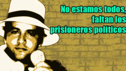 No estamos todos, faltan los prisioneros políticos