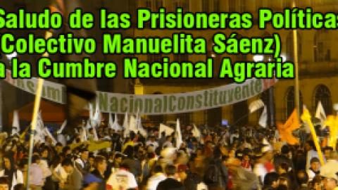 Saludo de las Prisioneras Políticas (Colectivo Manuelita Sáenz) a la Cumbre Nacional Agraria