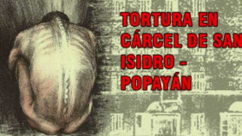 TORTURA EN CÁRCEL DE SAN ISIDRO – POPAYÁN