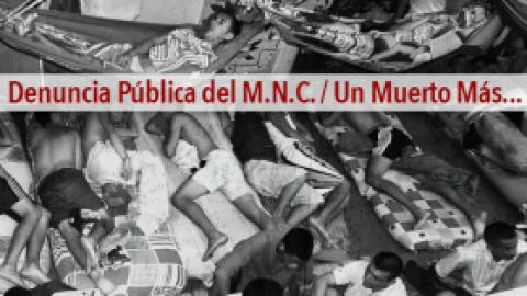 Denuncia Pública del M.N.C. / Un Muerto Más…