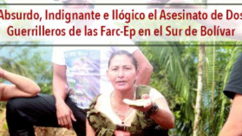 Absurdo, Indignante e Ilógico el Asesinato de Dos Guerrilleros de las Farc-Ep en el Sur de Bolívar