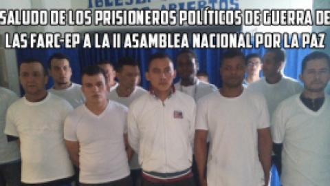 SALUDO DE LOS PRISIONEROS POLITICOS DE GUERRA DE LAS FARC-EP A La II Asamblea Nacional por la Paz