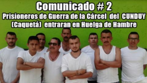 Prisioneros de Guerra del CUNDUY (Caquetá) entraran en Huelga de Hambre