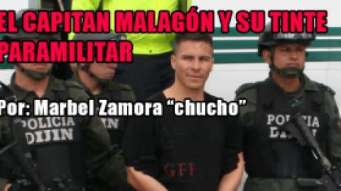 EL CAPITAN MALAGÓN Y SU TINTE PARAMILITAR