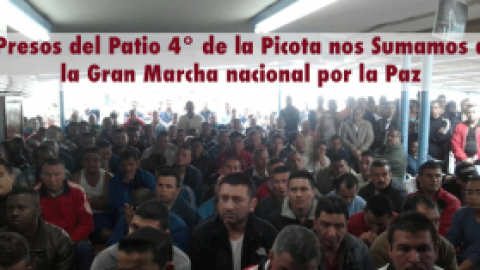 Presos del Patio 4° de la Picota nos Sumamos a la Gran Marcha nacional por la Paz