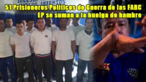 51 Prisioneros Políticos de Guerra de las FARC EP se suman a la huelga de hambre