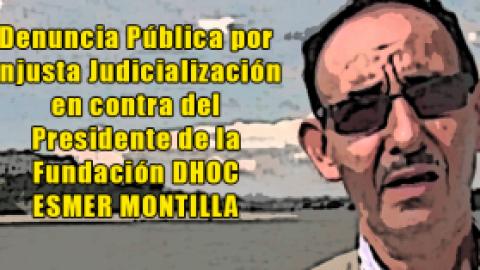 Denuncia Pública por Injusta Judicialización en contra del Presidente de la Fundación DHOC