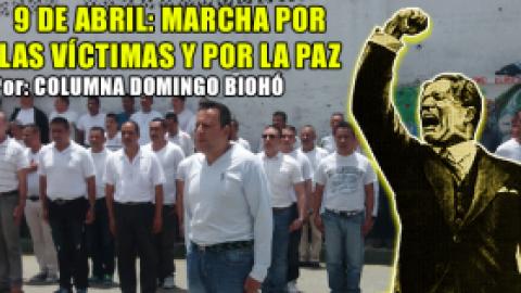 9 DE ABRIL: MARCHA POR LAS VICTIMAS Y POR LA PAZ.