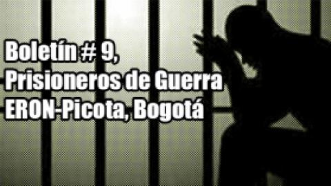 Boletín # 9, Prisioneros de Guerra ERON-Picota, Bogotá