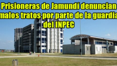 Prisioneras de Jamundí denuncian malos tratos por parte de la guardia del INPEC