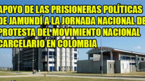 APOYO DE LAS PRISIONERAS POLÍTICAS DE JAMUNDÍ A LA JORNADA NACIONAL DE PROTESTA DEL MOVIMIENTO NACIONAL CARCELARIO EN COLOMBIA