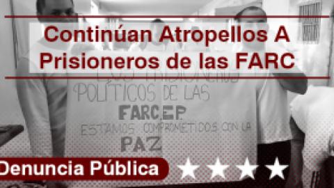 Continúan Los Atropellos a Prisioneros de las FARC