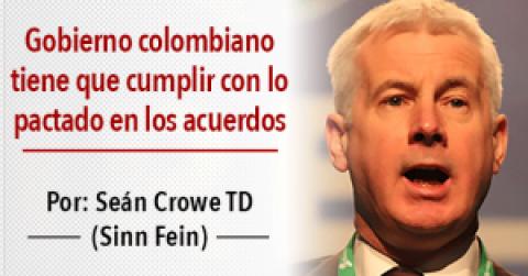 Gobierno colombiano tiene que cumplir con lo pactado en los acuerdos de paz – Seán Crowe TD