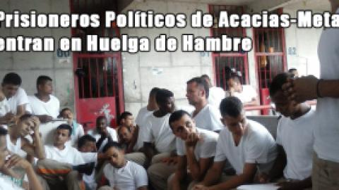 Prisioneros Políticos de Acacias-Meta entran en Huelga de Hambre