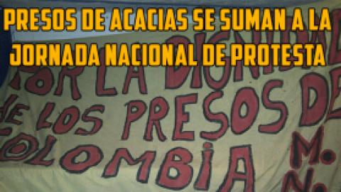 PRESOS DE ACACIAS SE SUMAN A LA JORNADA NACIONAL DE PROTESTA