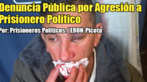 Denuncia Pública por Agresión a Prisionero Político