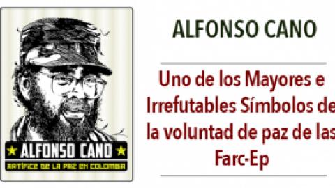 Alfonso Cano constituye uno de los mayores e irrefutables símbolos de la voluntad de paz de las Farc-Ep