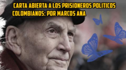 Carta abierta a los prisioneros políticos colombianos: por Marcos Ana