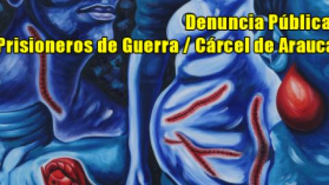Denuncia Pública: Prisioneros de Guerra Cárcel de Arauca