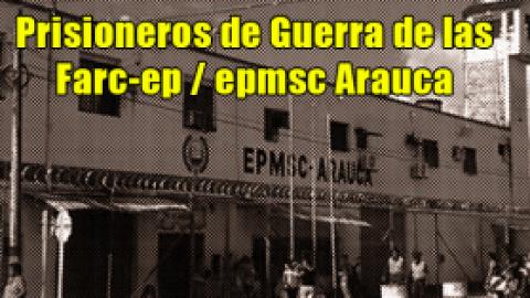 Prisioneros de Guerra de las Farc-Ep / Epmsc Arauca