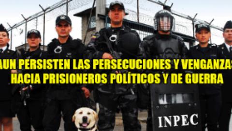 Aun Persisten las Persecuciones y Venganzas Hacia Prisioneros Politicos y de Guerra