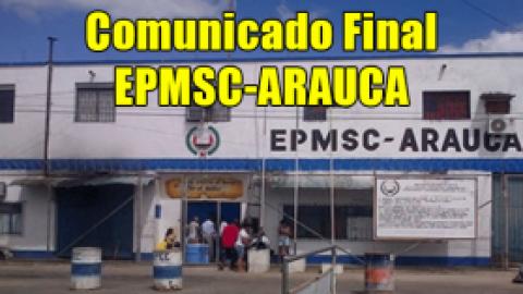 Comunicado Final, EPMSC-ARAUCA