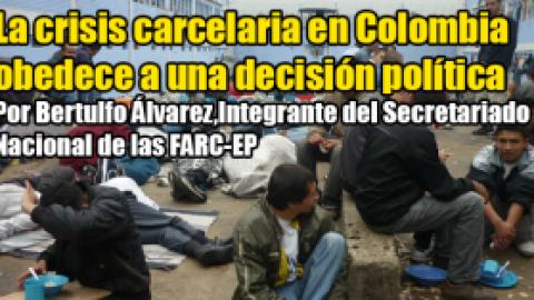 La crisis carcelaria en Colombia obedece a una decisión política