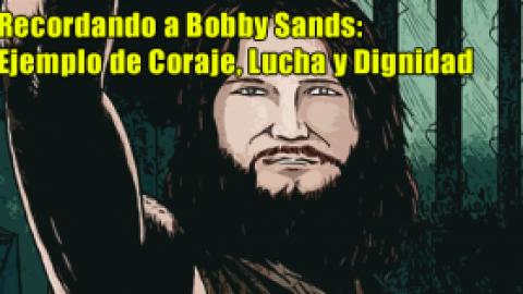 Recordando a Bobby Sands: Ejemplo de Coraje, Lucha y Dignidad