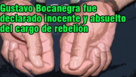 Gustavo Bocanegra fue declarado inocente y absuelto del cargo de rebelión